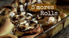 S'mores Rolls - The Man, The Chef, The Dad
