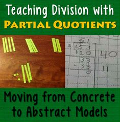 Teaching Division with Partial Quotients: Moving from Concrete to Abstract Models - Guest post from Tara of the Math Maniac blog who