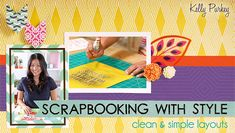 Scrapbooking With Style: Clean & Simple Layouts class on Craftsy.com -- From Kelly Purkey!