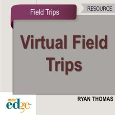 Using Virtual Field Trips in the Classroom