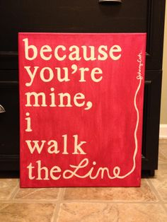 Wall Art- Johnny Cash quote made on canvas with acrylic paint. $25.00, via Etsy.
