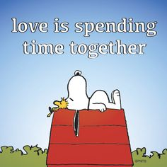 Love is spending time together.