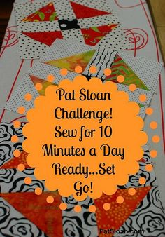 Pat Sloan sew 10 minutes a day challenge
