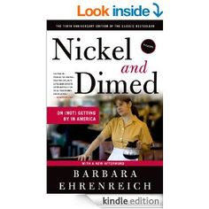 Amazon.com: Nickel and Dimed: On (Not) Getting By in America eBook: Barbara Ehrenreich: Kindle Store