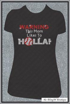 Warning Baseball Mom Likes To Holla Bling Rhinestone Shirt, Baseball Mom Shirts, Bling Spirit Mom Shirts on Etsy, $23.99