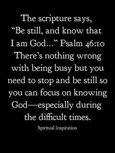 Be still so you can focus on knowing God amen, god, spiritu inspir, psalm 4610, faith, jesus, difficult time, scriptur, quot