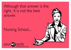 Although that answer is the right.. It is not the best answer. Nursing School....