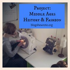 Project: Middle Ages History & Fashion - Blog, She Wrote