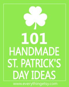 101 Handmade St. Patrick's Day Ideas - EverythingEtsy.com #crafts #printables #diy