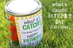 """What A Catch"" Father's Day Gift.  Can, Sweedish Fish and ""Printables"" Label for Can."