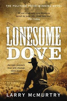 Lonesome Dove by Larry McMurtry. This is a wonderful book - I was surprised how young the cowboys were.