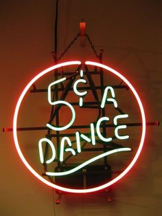 Neon Sign: 5¢ a Dance