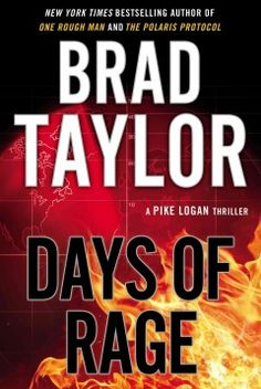 Days of rage : a Pike Logan thriller by Brad Taylor.  Click the cover image to check out or request the bestsellers kindle.