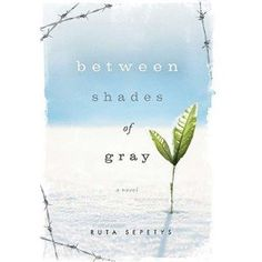 Between Shades of Gray by Ruta Sepetys  Survival at its best