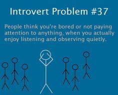 Introvert problem. Yup.
