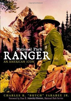 "National Park Ranger: An American Icon by Jr., Charles R. ""Butch"" Farabee. $12.70. Publisher: Roberts Rinehart (June 4, 2003). Publication: June 4, 2003"