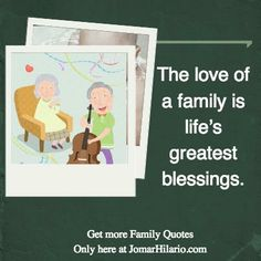 The love of a family is life's greatest blessings.