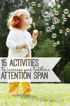 15 Activities to Increase Your Toddler's Attention Span. These are awesome!