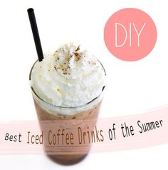 DIY Homemade Frappuccino -- the Perfect Summer Drink