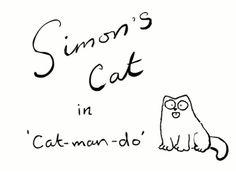 Simons Cat: Cat Man Do.  Reminds me of Jaspurr :)