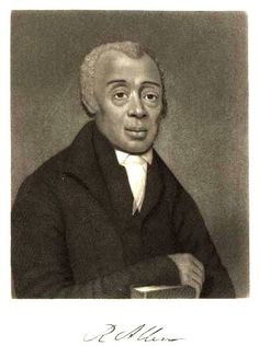 BISHOP RICHARD ALLEN  |   established the Bethel African Methodist Episcopal Church in Philadelphia February 4, 1794. The first Church organized and directed by Blacks in the United States.