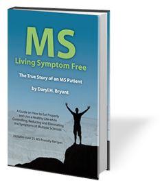 Multiple Sclerosis  www.MSLivingSymptomFree.com