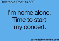 music, concerts, time, life, funny singing quotes, the phantom of the opera funny, funni, true, homes