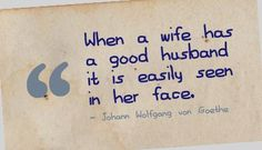 When a wife has a good husband it is easily seen in her face. #Marriage #GoodHusband #picturequotes