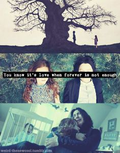 You know is love, when forever isn't enough. Harry Potter