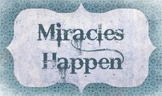 Miracles Happen - calej d'art