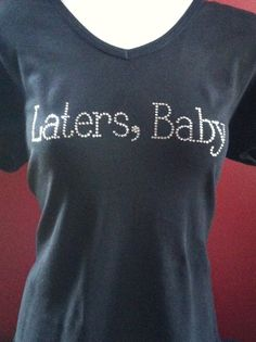 Laters Baby inspired by Fifty Shades of Grey by thatlittleboutique, $25.00