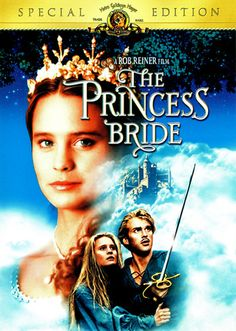 The Princess Bride...one of my favorites!