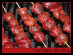 Grilled Balsamic Strawberries!  We know you want it!