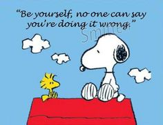 'Be yourself, no-one can say you're doing it wrong.'