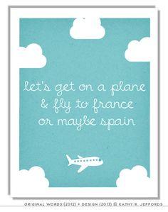 World Travel Art Print. Adventure Art. Wanderlust Art. Flying Poem Quote Airplane Art. Nursery Art. Go To France And Spain Typographic Print...