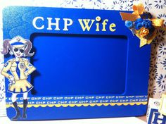 Custom CHP Wife frame by scrappinkitty on Etsy, $13.00