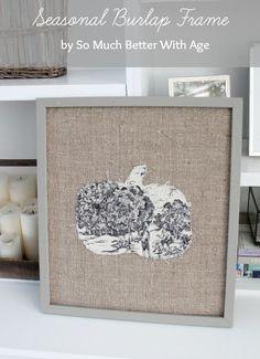 Seasonal burlap frame  www.somuchbetterwithage.com