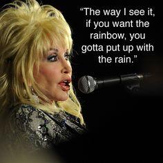 Dolly Parton on rainbows.
