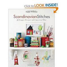 Scandinavian Stitches: 21 Playful Projects with Seasonal Flair [Paperback]