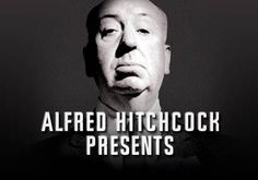 Alfred Hitchcock presents| been watching his tv mystery series on Netflix- so good!