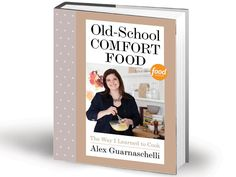 """Old-School Comfort Food"" by Chef Alex Guarnaschelli is now available for purchase in the #FNStore."