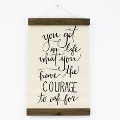Have courage.