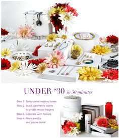 Easy and inexpensive ideas to organize your spring jewelry display party table.     Supplies:  1.	Cardboard nesting boxes   2.	White spray paint   3.	Flowers (fresh or synthetic)  4.	Vase (hardware store or around the house)