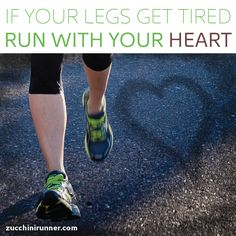 Run with your heart.
