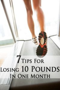 7 Tips For Losing 10 Pounds in One Month
