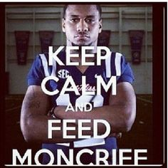 Feed Moncrief!!