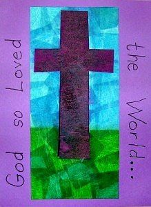 God So Loved the World...    This project uses colored tissue paper. For the directions on how to make this art project, go to Kids & Glitter.