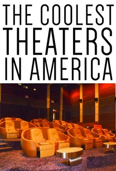The coolest theaters in America.