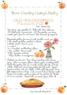 Old Fashioned Peach Pie recipe from Susan Branch and I LOVE her blog, books and her gorgeous artwork
