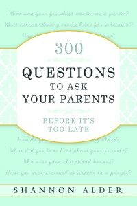 300 Questions to Ask Your Parents Before It's Too Late by author Shannon Alder. Your parents are a rich resource of wisdom that you can easily tap into with the help of this guide. Other family history books make you dig to find answers, this book provides places for note-taking and the perfect questions to provoke awe-inspiring answers from your own parents. Find out their views on a variety of topics, such as marriage, religion, love, politics, what they expect from you, and more! journal, books, idea, places, marriage, families, history parents, famili histori, genealog